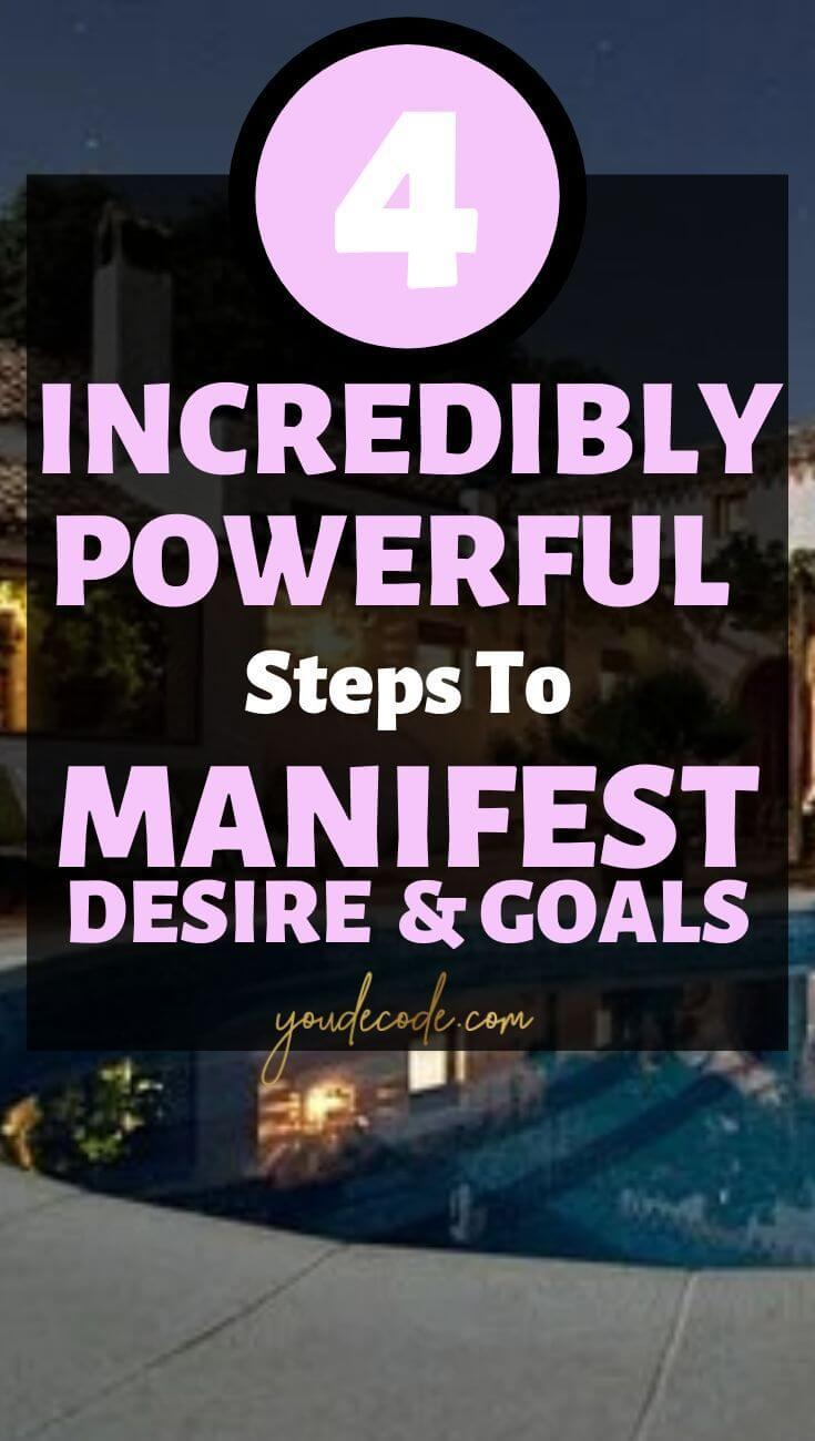 4 Ridiculously Powerful Steps To Manifest Your Dreams Desires Goals
